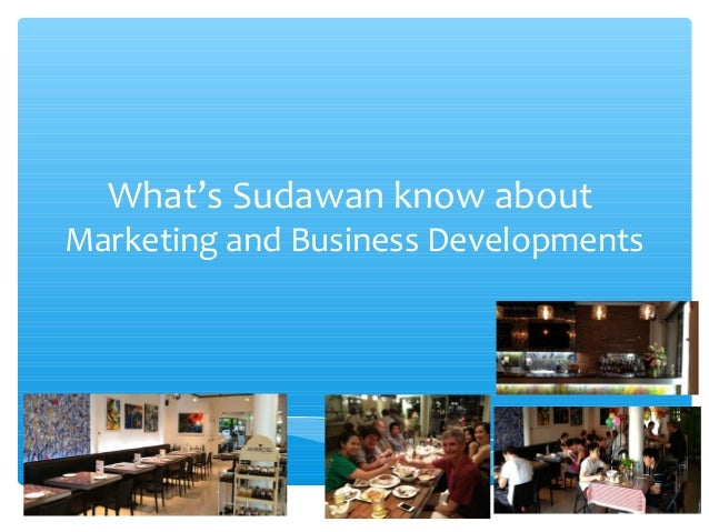 What's Sudawan know about  Marketing and Business Developments