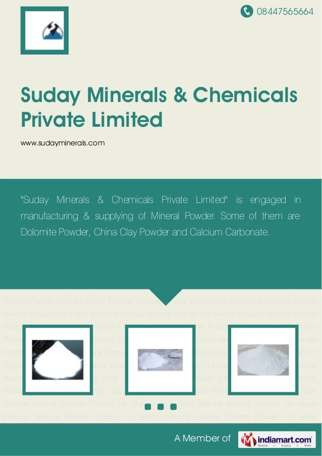 08447565664A Member ofSuday Minerals & ChemicalsPrivate Limitedwww.sudayminerals.comChina Clay Powder Soap Stone Powder Ta...