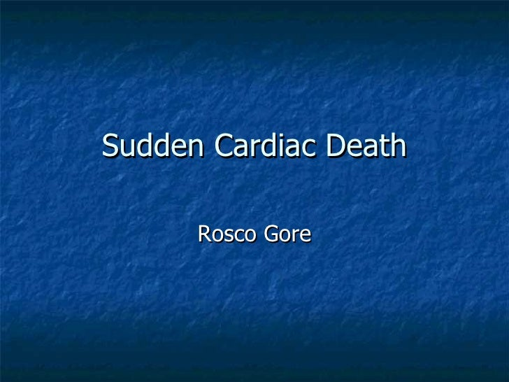 Sudden Cardiac Death Rosco Gore