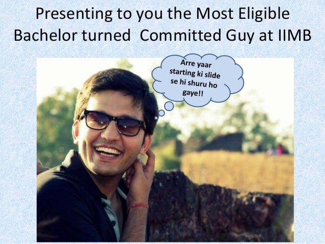 Presenting to you the Most Eligible Bachelor turned Committed Guy at IIMB