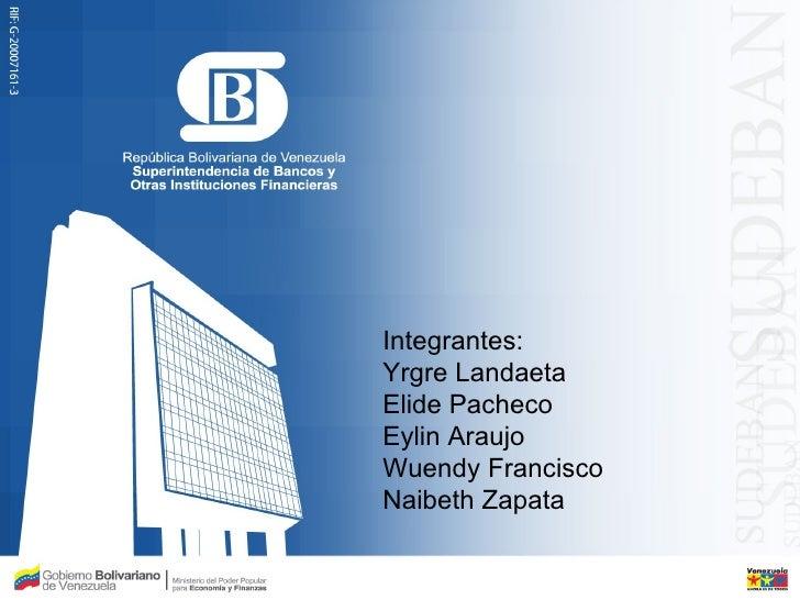 Integrantes: Yrgre Landaeta Elide Pacheco Eylin Araujo Wuendy Francisco Naibeth Zapata