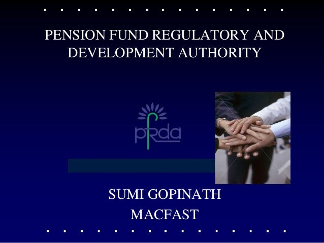 PENSION FUND REGULATORY AND   DEVELOPMENT AUTHORITY       SUMI GOPINATH         MACFAST