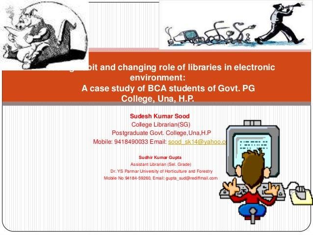 Sudesh Kumar SoodCollege Librarian(SG)Postgraduate Govt. College,Una,H.PMobile: 9418490033 Email: sood_sk14@yahoo.co.inSud...