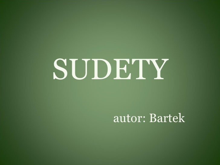SUDETY autor: Bartek