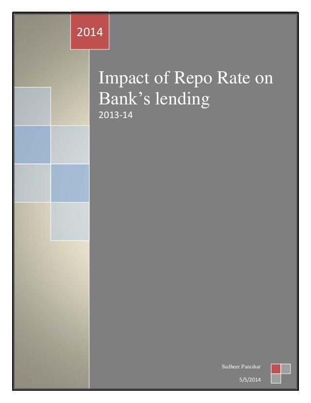 Impact of Repo Rate on Bank's lending 2013-14 2014 Sudheer Parashar 5/5/2014