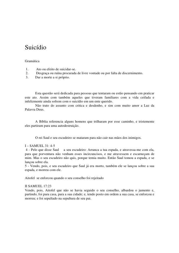 Suicídio Gramática  1.     Ato ou efeito de suicidar-se. 2.     Desgraça ou ruína procurada de livre vontade ou por falta ...