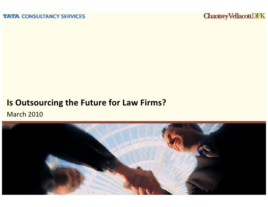 Is Outsourcing the Future for Law Firms? March 2010