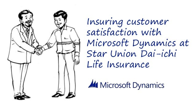 Insuring customer satisfaction with Microsoft Dynamics at Star Union Dai-ichi Life Insurance