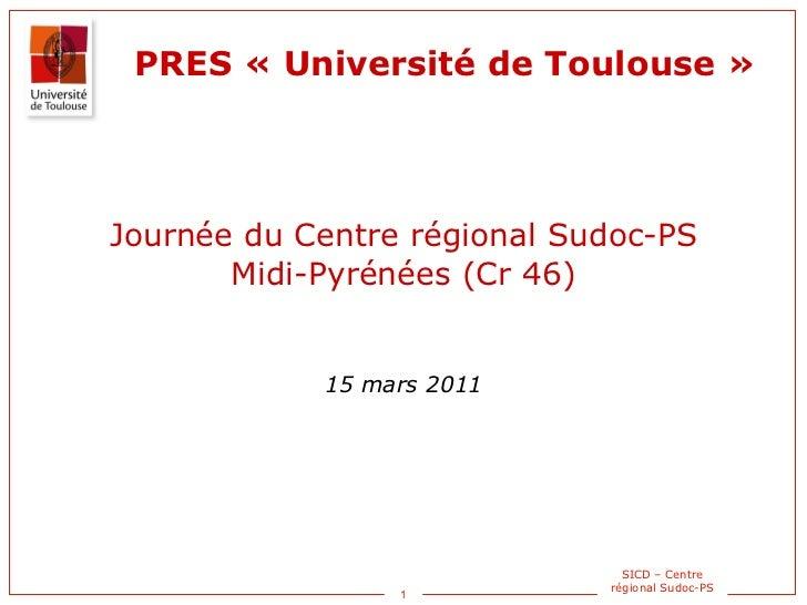 Journée du Centre régional Sudoc-PS Midi-Pyrénées (Cr 46) 15 mars 2011