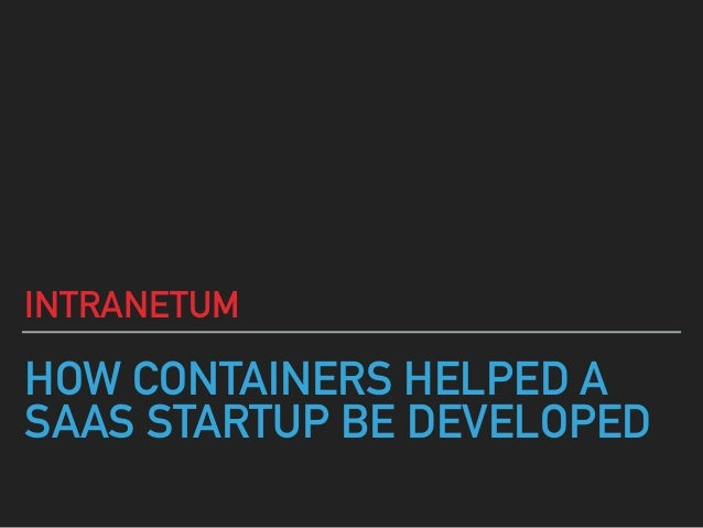 HOW CONTAINERS HELPED A SAAS STARTUP BE DEVELOPED INTRANETUM
