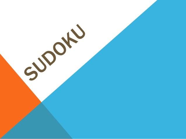 INTRODUÇÃO Sudoku é um jogo de raciocínio e lógica. Apesar de ser bastante simples, é divertido e viciante. Basta completa...