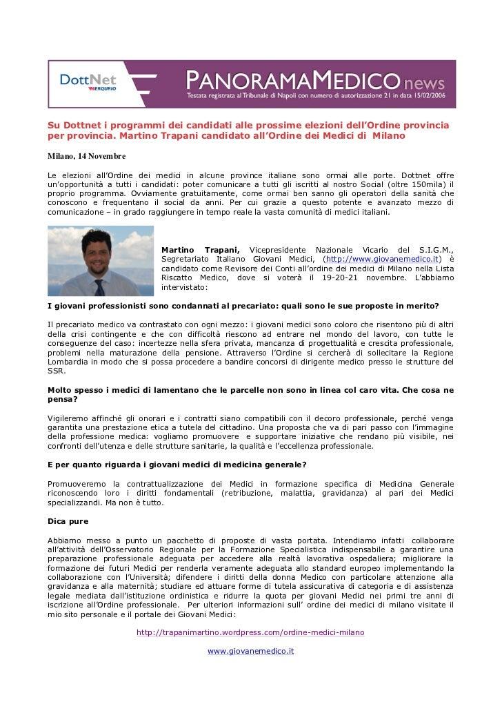 Su Dottnet i programmi dei candidati alle prossime elezioni dell'Ordine provinciaper provincia. Martino Trapani candidato ...