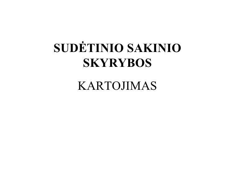 SUDĖTINIO SAKINIO SKYRYBOS KARTOJIMAS