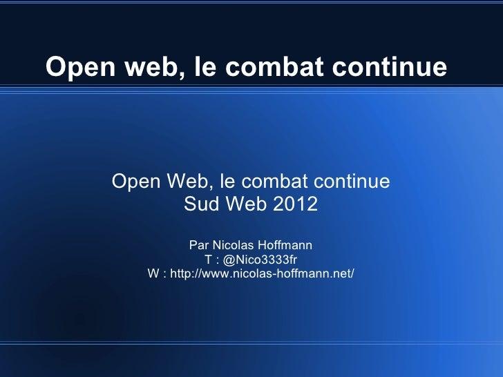 Open web, le combat continue    Open Web, le combat continue          Sud Web 2012               Par Nicolas Hoffmann     ...