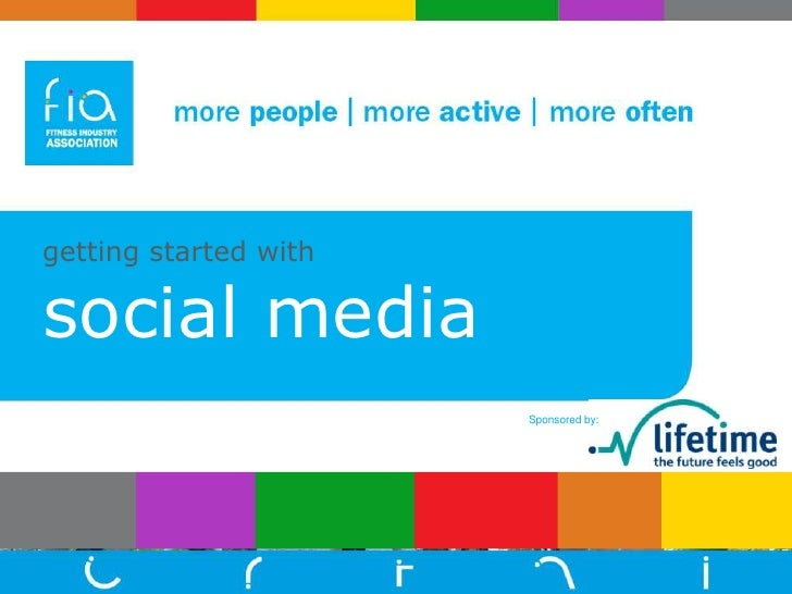 getting started with social media<br />Sponsored by: <br />