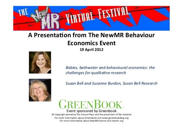 A	   Presenta*on	   from	   The	   NewMR	   Behaviour	    Economics	   Event	    19	   April	   2012	    Babies,	   bathwa...