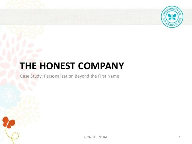 CONFIDENTIAL 1 THE HONEST COMPANY Case Study: Personalization Beyond the First Name