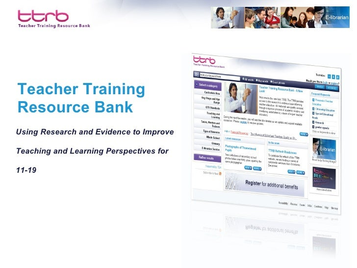 Teacher Training Resource Bank Using Research and Evidence to Improve Teaching and Learning Perspectives for 11-19