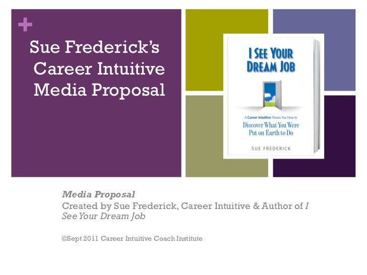 Sue Frederick's  Career Intuitive Media   Proposal Media Proposal Created by Sue Frederick, Career Intuitive & Author of  ...