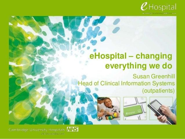 eHospital - changing everything we do at Cambridge