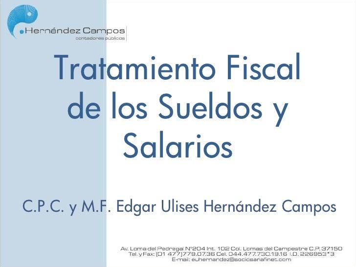 Tratamiento Fiscal     de los Sueldos y         SalariosC.P.C. y M.F. Edgar Ulises Hernández Campos
