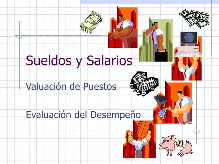 Sueldos y SalariosValuación de PuestosEvaluación del Desempeño