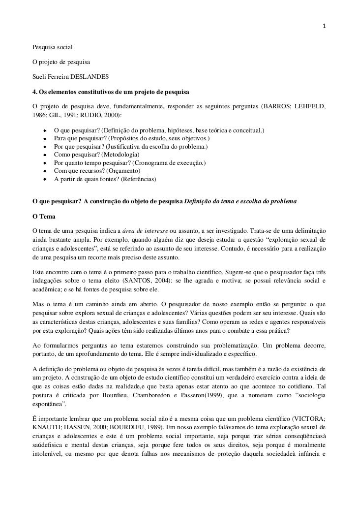 1Pesquisa socialO projeto de pesquisaSueli Ferreira DESLANDES4. Os elementos constitutivos de um projeto de pesquisaO proj...
