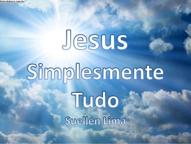 Suellen Lima - Jesus Simplesmente Tudo Versão 1