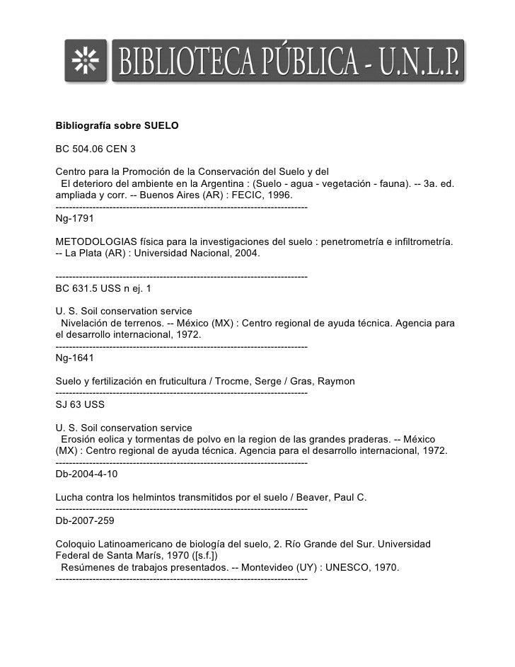 Bibliografía sobre SUELO  BC 504.06 CEN 3  Centro para la Promoción de la Conservación del Suelo y del   El deterioro del ...