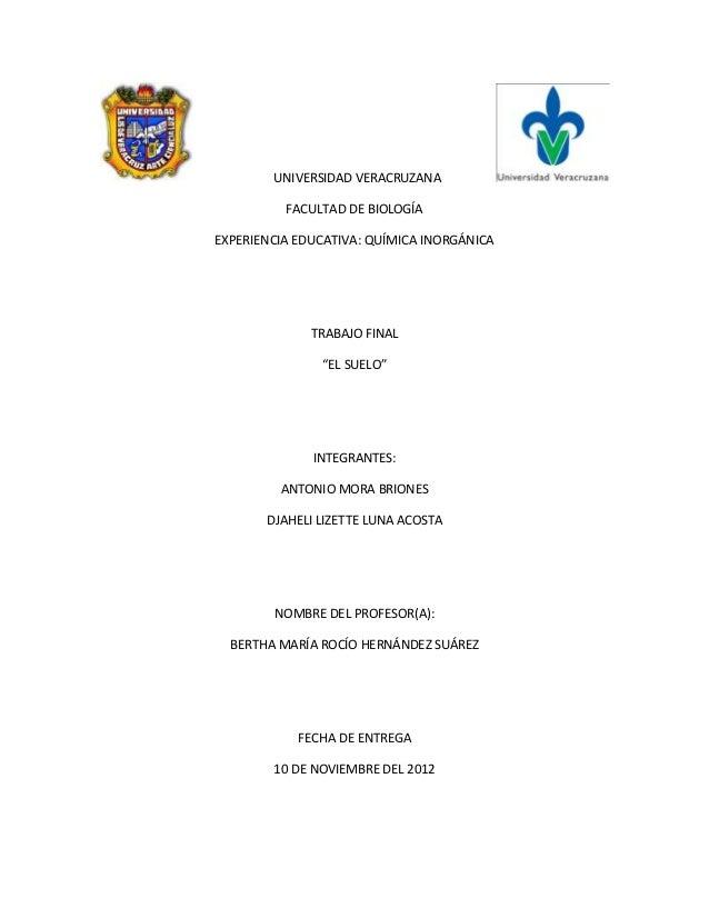 UNIVERSIDAD VERACRUZANA          FACULTAD DE BIOLOGÍAEXPERIENCIA EDUCATIVA: QUÍMICA INORGÁNICA              TRABAJO FINAL ...