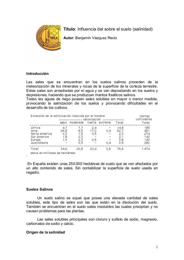 Título: Influencia del sobre el suelo (salinidad) Autor: Benjamín Vázquez Recio Introducción Las sales que se encuentran e...