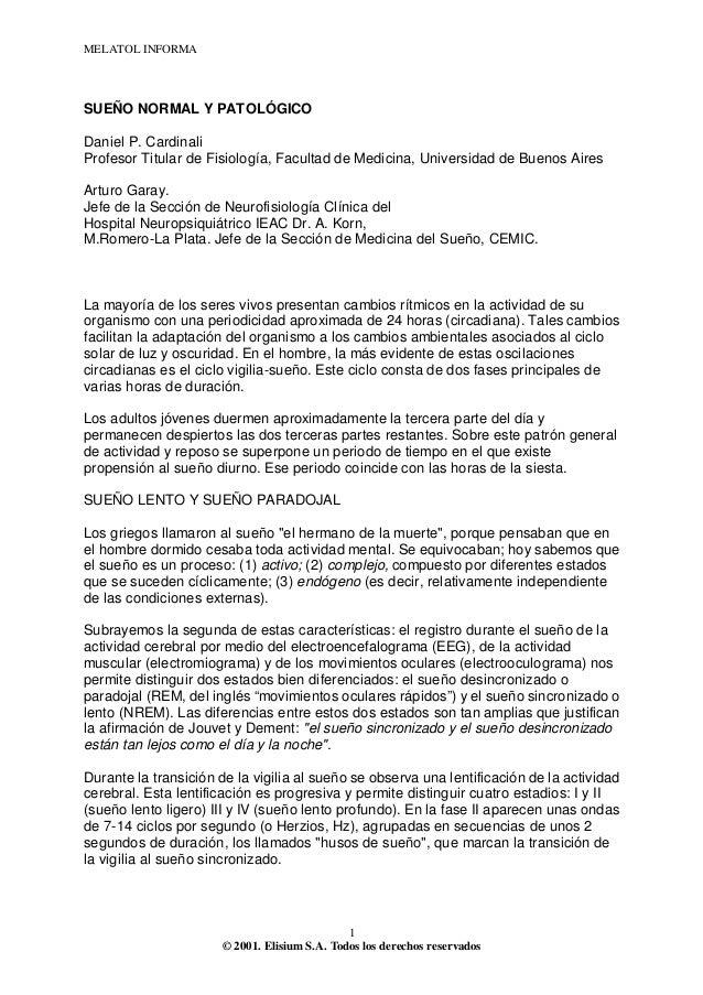MELATOL INFORMA © 2001. Elisium S.A. Todos los derechos reservados 1 SUEÑO NORMAL Y PATOLÓGICO Daniel P. Cardinali Profeso...