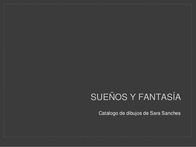 Catalogo de dibujos de Sara Sanches SUEÑOS Y FANTASÍA