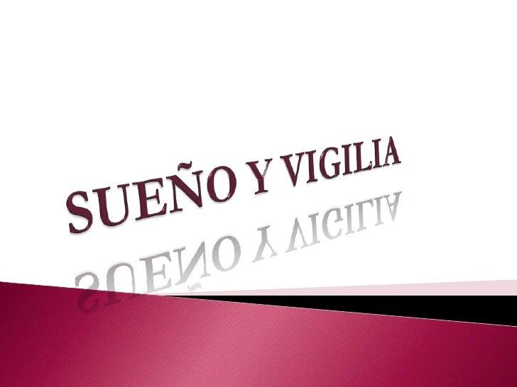 SUEÑO Y VIGILIA<br />