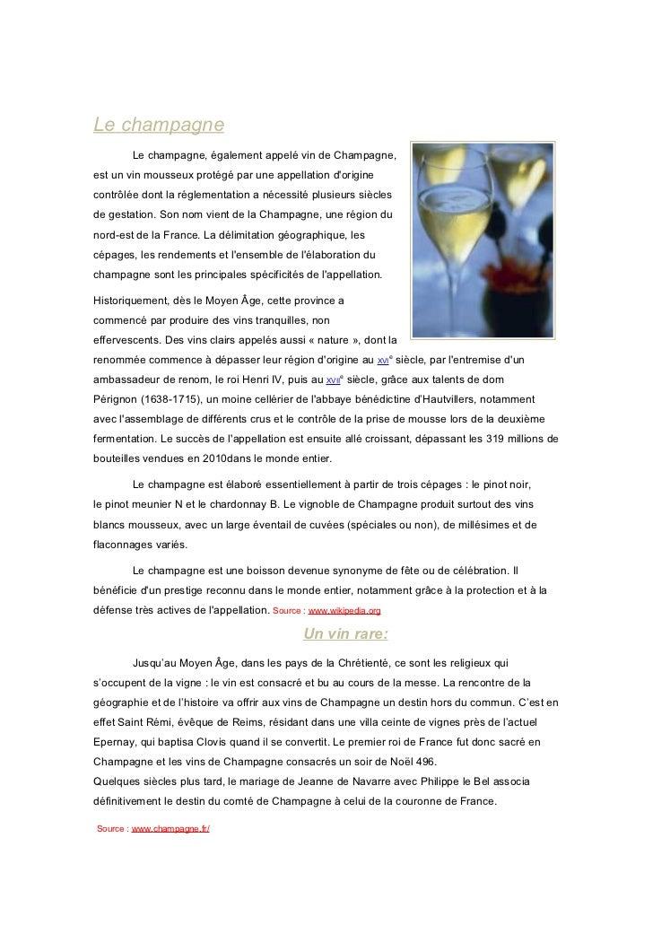 Le champagne        Le champagne, également appelé vin de Champagne,est un vin mousseux protégé par une appellation dorigi...