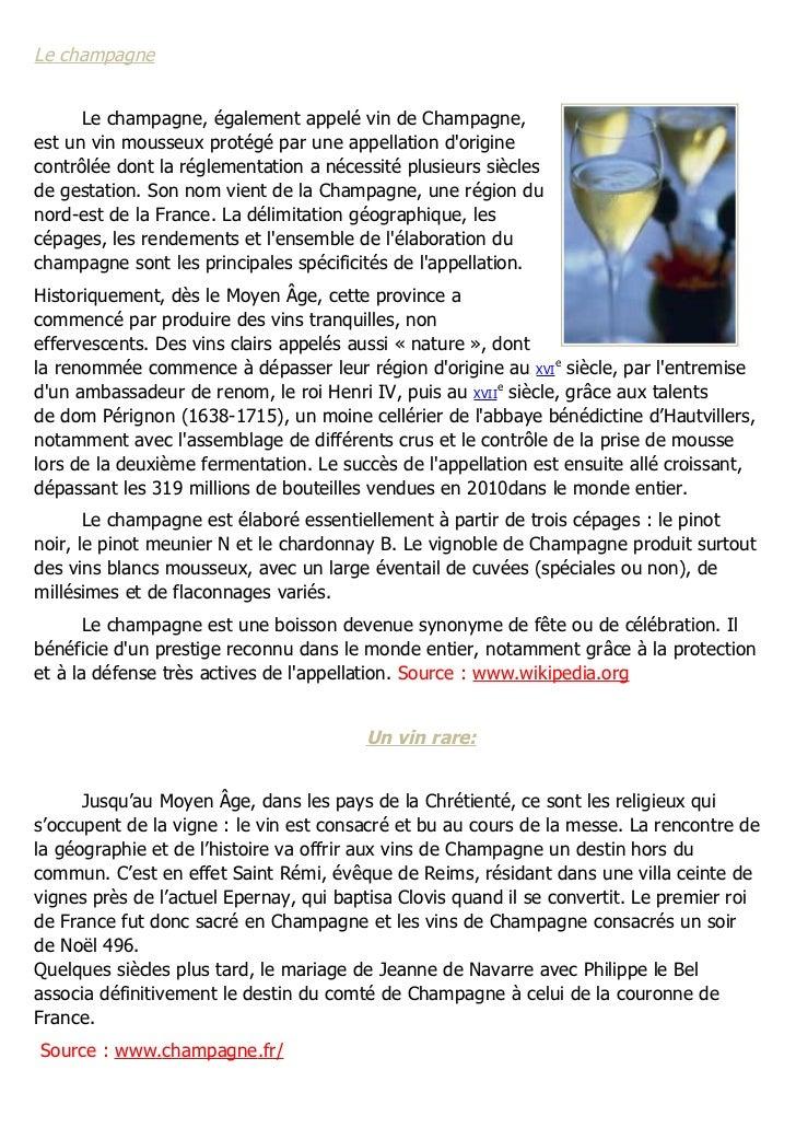 Le champagne      Le champagne, également appelé vin de Champagne,est un vin mousseux protégé par une appellation dorigine...