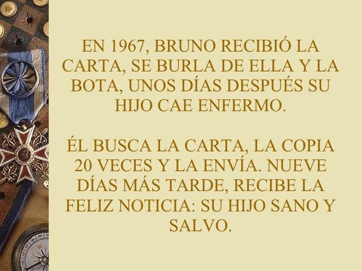 EN 1967, BRUNO RECIBIÓ LA CARTA, SE BURLA DE ELLA Y LA BOTA, UNOS DÍAS DESPUÉS SU HIJO CAE ENFERMO. ÉL BUSCA LA CARTA, LA ...