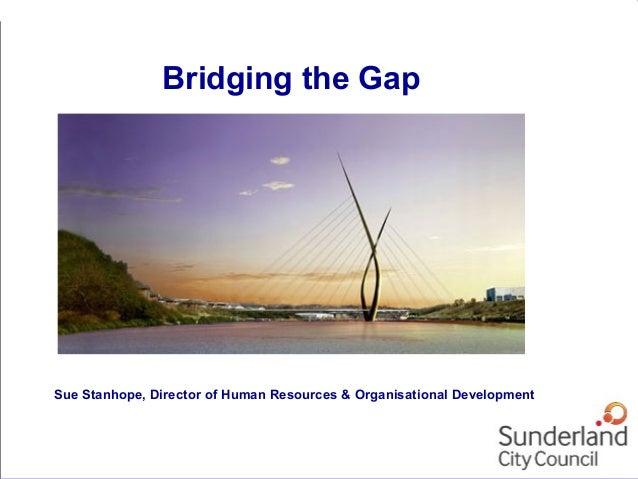 Sue Stanhope, Director of Human Resources & Organisational DevelopmentBridging the Gap