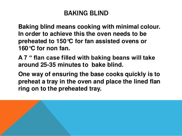 WAYS TO PREVENT THE BAKED BLIND TART SHELL FROM GOING SOFT. Once sweet paste has been baked blind it can then be filled wi...