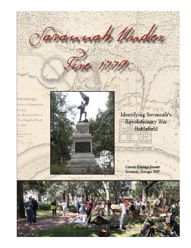 Savannah Under Fire, 1779: Identifying Savannah's Revolutionary War Battlefield                                  Prepared ...