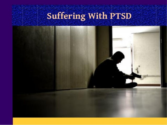 Suffering With PTSD