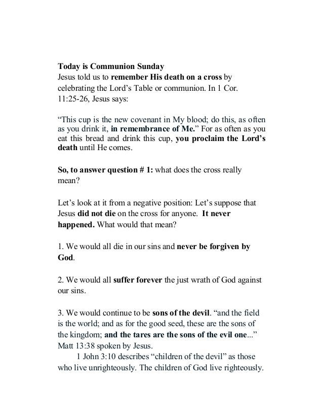 Today is Communion Sunday Jesus told us to remember His death on a cross by celebrating the Lord's Table or communion. In ...