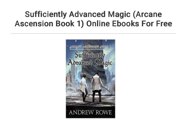 Sufficiently Advanced Magic Arcane Ascension Book 1 Online Ebooks F