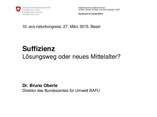 Eidgenössisches Departement für Umwelt, Verkehr, Energie und Kommunikation UVEK Bundesamt für Umwelt BAFU 10. eco.naturkon...
