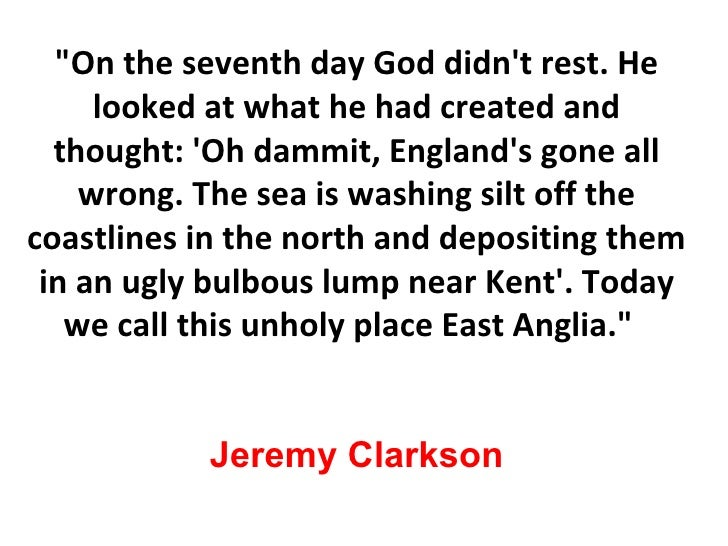 """""""On the seventh day God didn't rest. He looked at what he had created and thought: 'Oh dammit, England's gone all wro..."""