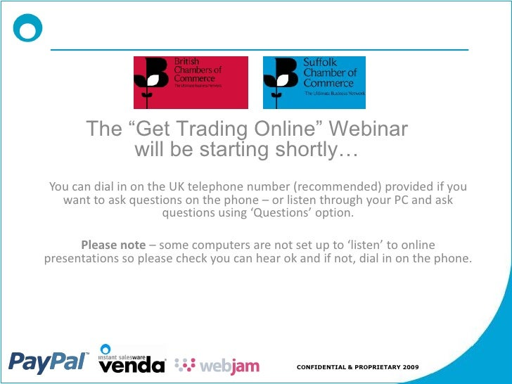 """The """"Get Trading Online"""" Webinar             will be starting shortly… You can dial in on the UK telephone number (recomme..."""