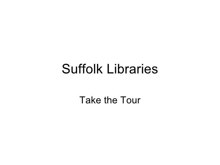 Suffolk Libraries     Take the Tour