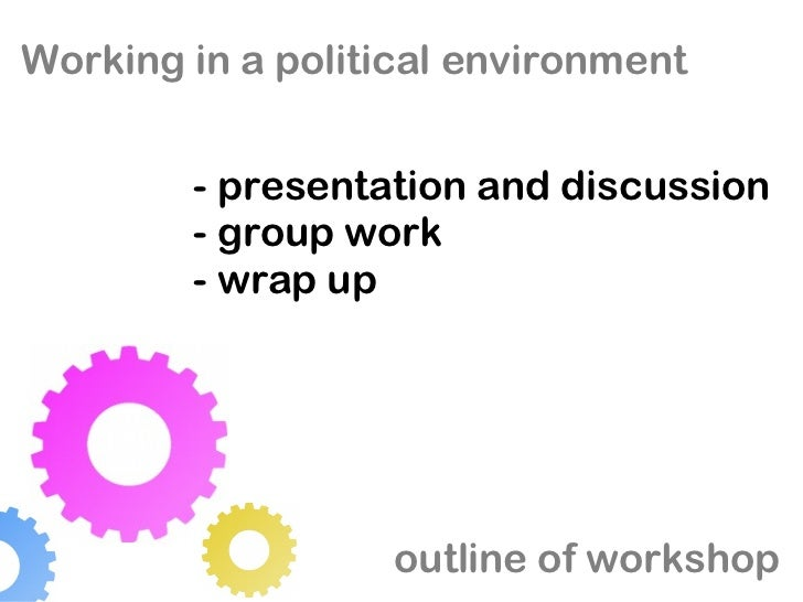 the political environment of a workplace A highly political work environment can be chaotic, ambiguous, and even threatening working in this type of environment distracts employees from achieving work-related goals and interferes.