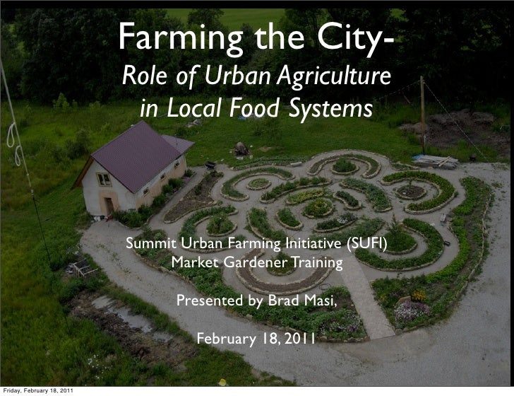Farming the City-                            Role of Urban Agriculture                             in Local Food Systems  ...