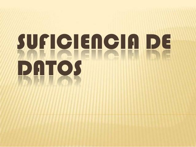 SUFICIENCIA DE DATOS
